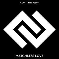 [Под заказ] N.CUS - Matchless Love